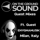 on-the-ground-sound-guest-mixes-podcast-guest-mix-e02-s1-may-2021-loc-enygmamusik-2